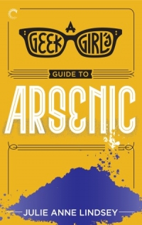 A Geek Girls Guide to Arsenic (Custom)
