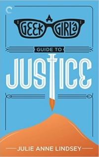 A Geek Girl's Guide to Justice (Custom)